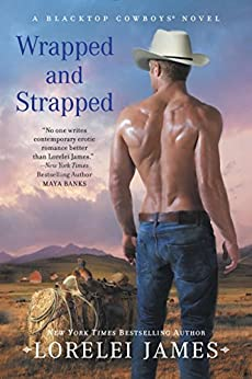 Wrapped and Strapped (Blacktop Cowboys Novel) by [James, Lorelei]