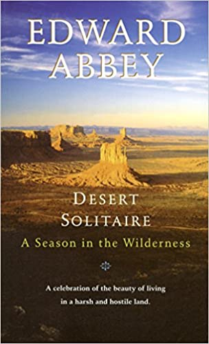 Desert Solitaire, Edward Abbey