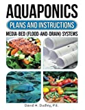 img - for Aquaponics Plans and Instructions: Media-Bed (Flood-and-Drain) Systems book / textbook / text book