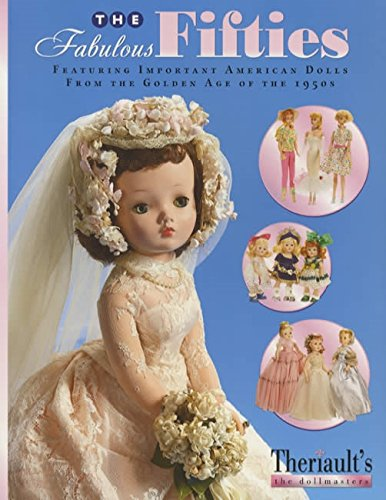 The Fabulous Fifties: Featuring Important American Dolls From the Golden Age of the 1950s