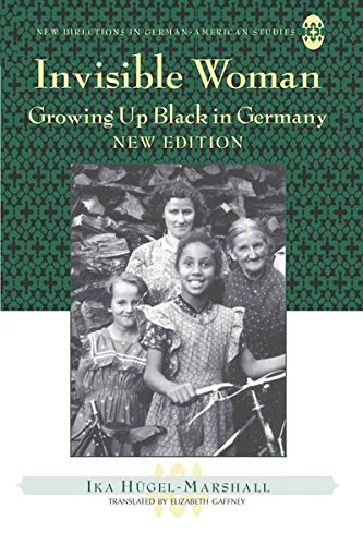 Invisible Woman: Growing Up Black in Germany (New Directions in German-American Studies) by Brand: Peter Lang International Academic Publishers