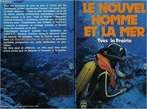 Le Nouvel Homme Et La Mer Yves La Prairie 9782253020608