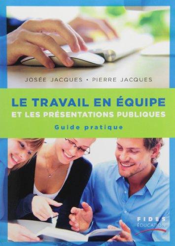 TRAVAIL EN ÉQUIPE ET LES PRÉSENTATIONS PUBLIQUES (LE)