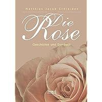 Die Rose: Geschichte und Symbolik