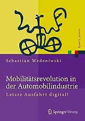 Mobilitätsrevolution in der Automobilindustrie: Letzte Ausfahrt digital! (Xpert.press) (German Edition)