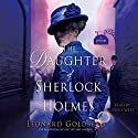 The Daughter of Sherlock Holmes: A Novel Audiobook by Leonard Goldberg Narrated by Steve West