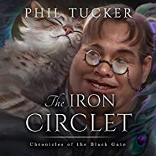 The Iron Circlet Audiobook by Phil Tucker Narrated by Noah Michael Levine