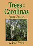 Trees of the Carolinas Field Guide (Tree Identification Guides)