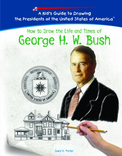 George H. W. Bush (Kid's Guide to Drawing the Presidents of the United States o)