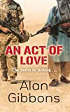 An Act of Love, Alan Gibbons, 1780620187