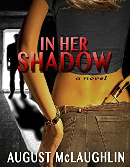 In Her Shadow by [McLaughlin, August]