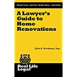 A Lawyer's Guide to Home Renovations (A Real Life Legal Guide)