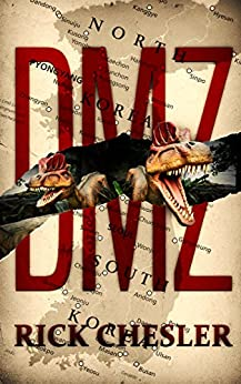 DMZ: A Dinosaur Thriller by [Chesler, Rick]