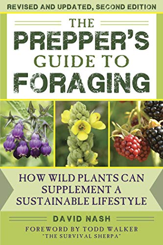 The Prepper's Guide to Foraging: How Wild Plants Can Supplement a Sustainable Lifestyle, Revised and Updated, Second Edition