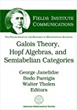 img - for Galois Theory, Hopf Algebras, And Semiabelian Categories (Fields Institute Communications) book / textbook / text book
