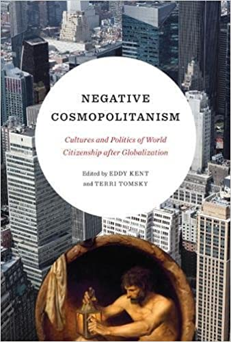 Book Negative Cosmopolitanism: Cultures and Politics of World Citizenship after Globalization