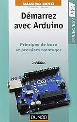 Démarrez avec Arduino - 2e édition: Principes de base et premiers montages