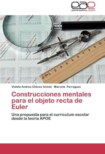 Descargar Libro Construcciones Mentales Para El Objeto Recta De Euler Chávez Aninat Violeta Andrea
