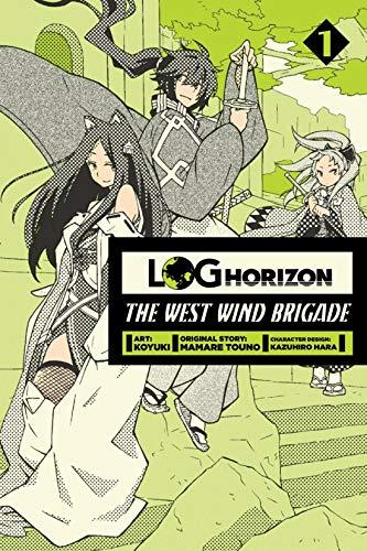 (Log Horizon: The West Wind Brigade Vol. 1)