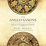 The Anglo-Saxons: A History of the Beginnings of
