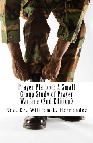 Prayer Platoon: A Small Group Study of Prayer Warfare (Prayer Small Group Study)