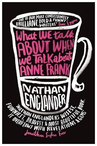 Download What We Talk About When We Talk About Anne Frank by Englander, Nathan (2013) Paperback pdf