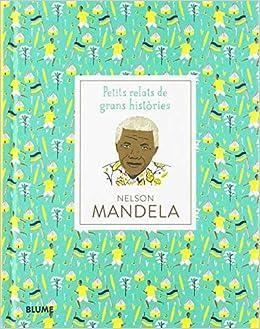 Petits Relats De Grans Històries Nelson Mandela Petits Relats Grans Històries Catalan Edition Thomas Isabel Warren Hannah Moreno Llort Lluïsa Rodríguez Fischer Cristina 9788417492427 Books