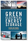 Green Electrical Energy Storage: Science and Finance for Total Fossil Fuel Substitution (Electronics)