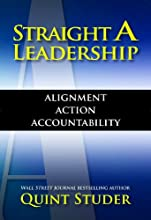 Straight A Leadership: Alignment Action Accountability