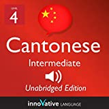 Learn Cantonese - Level 4 Intermediate Cantonese, Volume 3: Lessons 1-25: Intermediate Cantonese #3