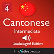Learn Cantonese - Level 4 Intermediate Cantonese, Volume 1: Lessons 1-25: Intermediate Cantonese #1 |  Innovative Language Learning
