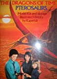 The Dragons of Time PTEROSAURS: MOdel Kit and 16 page illustrated history