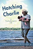 Hatching Charlie: A Psychotherapist's Tale