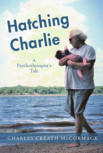 Hatching Charlie: A Psychotherapist's Tale by [McCormack, Charles]