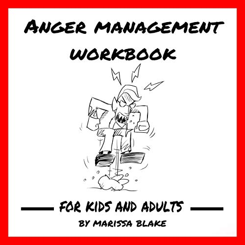 Anger Management Workbook: For Kids and Adults