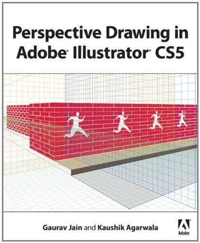 Perspective Drawing in Adobe Illustrator CS5 by Gaurav Jain , Kaushik Agarwala, Publisher : Adobe Press