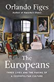 The Europeans: Three Lives and the Making of a Cosmopolitan Culture