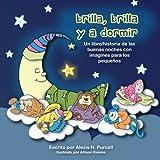 Brilla, Brilla, y a Dormir (Nighty Night Bedtime Books Series (Spanish Version)) (Volume 1) (Spanish Edition)