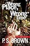 Wrong Place, Wrong Time: Volume 1 (DS James Ripley crime thriller series)