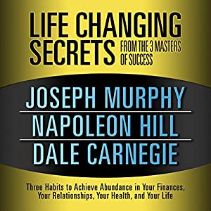 Life Changing Secrets from the 3 Masters of Success Audiobook