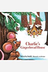 Charlie's Gingerbread House Paperback
