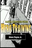 Faster Stronger Wiser: Hero Training Program, Glenn Payne, 1492718742