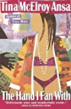 img - for The Hand I Fan With by Tina Mcelroy Ansa (1997-12-29) book / textbook / text book