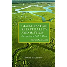 Globalization, Spirituality, and Justice: Navigating a Path to Peace (ASM)