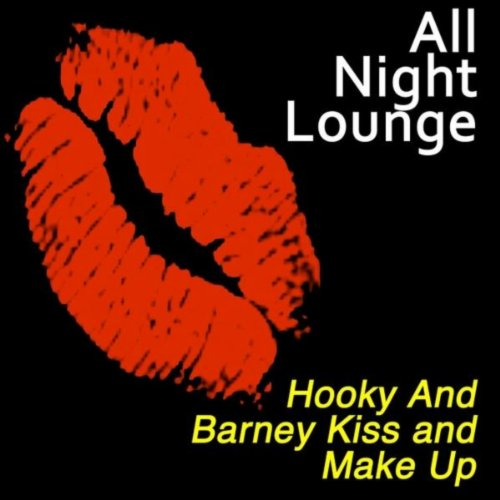 Kiss And Make Up: Amazon.com: Hooky And Barney Kiss And Make Up: All Night