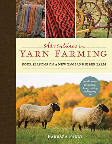Adventures in Yarn Farming: Four Seasons on a New England Fiber Farm by Brand: Roost Books