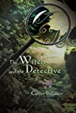 The Witch and the Detective, Caitlyn Delauter, 1608605817