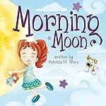 Morning Moon | Patricia M. Ware