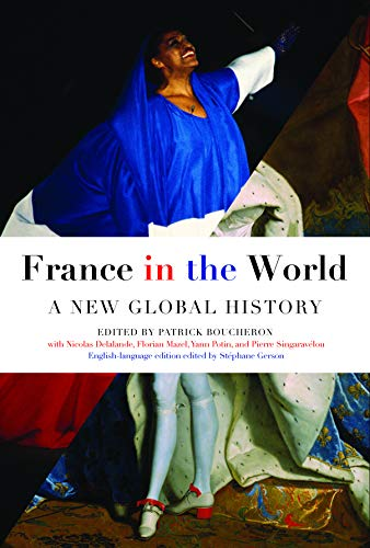 cd70a212fb1606 Amazon.com: France in the World: A New Global History eBook: Patrick  Boucheron, Stephane Gerson: Kindle Store