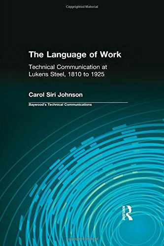 The Language of Work: Technical Communication at Lukens Steel, 1810 to 1925 (Baywood's Technical Communications)